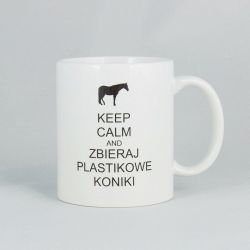 Kubek - Keep calm and zbieraj plastikowe koniki